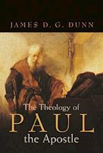 The Theology of Paul the Apostle af James D. G. Dunn