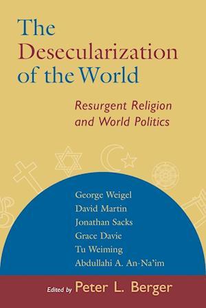 The Desecularization of the World af David Martin, Jonathan Sacks, Peter L Berger
