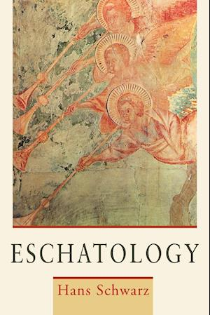 Eschatology af Hans Schwarz