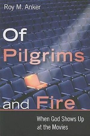 Of Pilgrims and Fire af Roy M. Anker