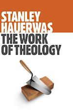 The Work of Theology af Stanley Hauerwas