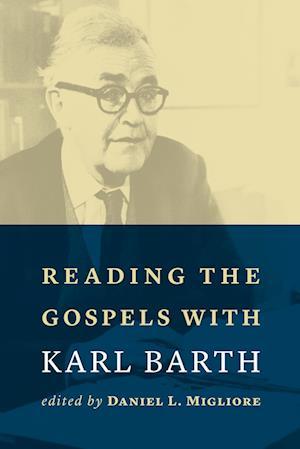 Bog, paperback Reading the Gospels with Karl Barth