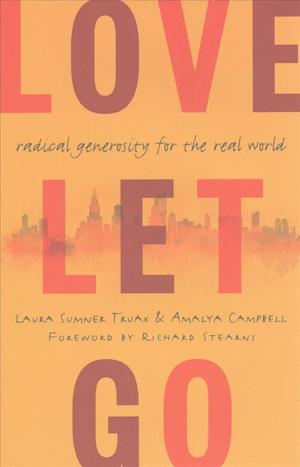 Bog, hardback Love Let Go af Laura Truax, Amalya Campbell