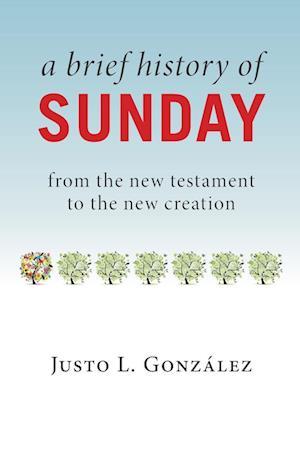 Bog, paperback A Brief History of Sunday af Justo L. Gonzalez