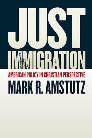 Bog, paperback Just Immigration af Mark R. Amstutz