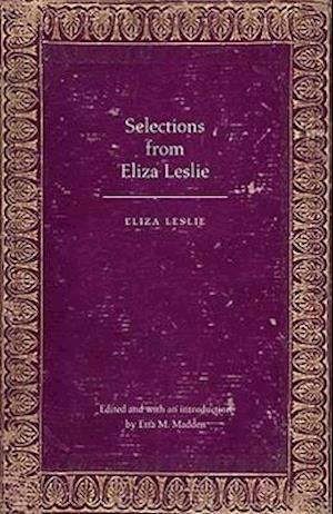 Selections from Eliza Leslie af Eliza Leslie