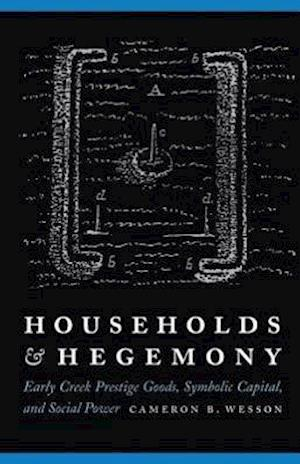 Households and Hegemony af Cameron B. Wesson