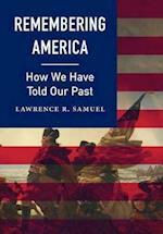 Remembering America af Lawrence R. Samuel
