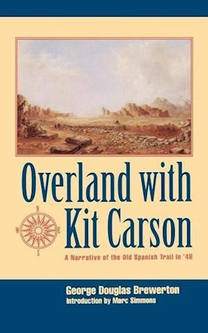 Overland with Kit Carson af George Douglas Brewerton