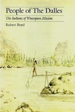 People of the Dalles af Robert Boyd
