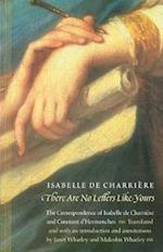There Are No Letters Like Yours af Isabelle De Charriere, Constant D'Hermenches, Isabelle De Charriere