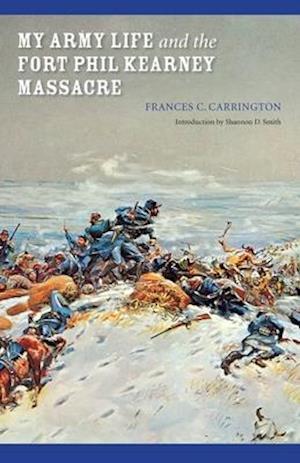Bog, paperback My Army Life and the Fort Phil Kearney Massacre af Frances C. Carrington