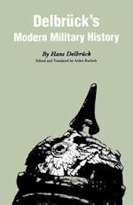 Delbruck's Modern Military History af Hans Delbruck