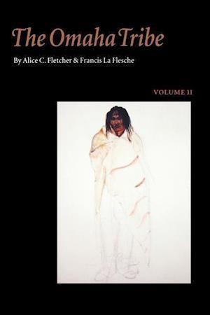 The Omaha Tribe, Volume 2 af Francis La Flesche, Francis Flesche, Alice C. Fletcher