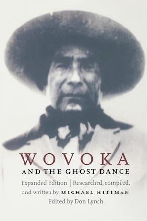 Wovoka and the Ghost Dance (Expanded Edition) af Michael Hittman