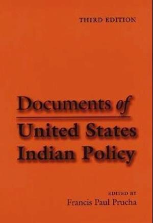 Documents of United States Indian Policy af Francis Paul Prucha