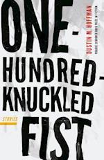 One-Hundred-Knuckled Fist (Prairie Schooner Book Prize in Fiction)