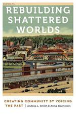 Rebuilding Shattered Worlds (Anthropology of Contemporary North America)
