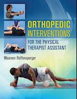 Orthopedics Interventions for the Physical Therapist Assistant
