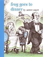 Frog Goes to Dinner af Mercer Mayer