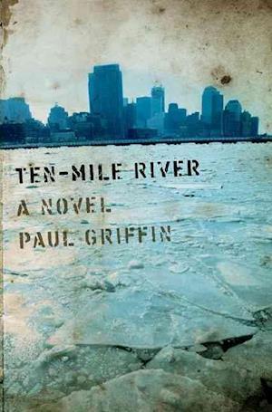 Bog, hardback Ten Mile River af Paul Griffin