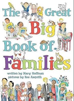The Great Big Book of Families af Ros Asquith, Mary Hoffman