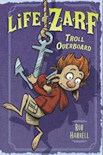 Troll Overboard (Life of Zarf)