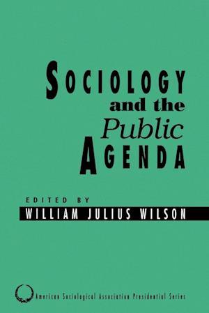 Sociology and the Public Agenda af William Julius Wilson