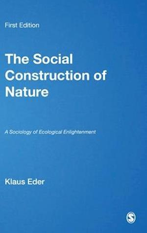 The Social Construction of Nature af Klaus Eder