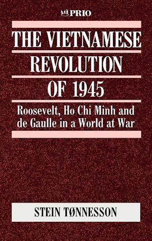The Vietnamese Revolution of 1945 af Stein Tonnesson