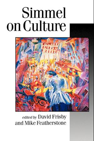 Simmel on Culture af Georg Simmel, David Frisby, Mike Featherstone