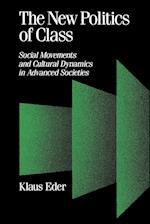 The New Politics of Class af Klaus Eder