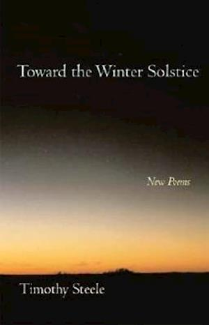 Toward the Winter Solstice af Timothy Steele