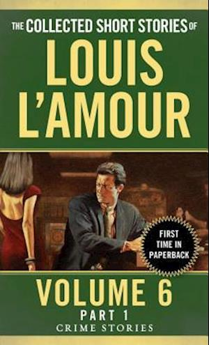 The Collected Short Stories of Louis L'amour af Louis L'Amour