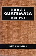 Rural Guatemala, 1760-1940 af David McCreery