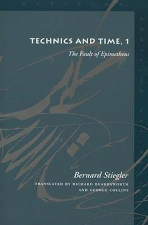 Technics and Time af Bernard Stiegler