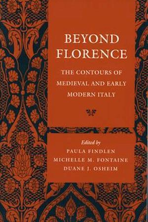 Beyond Florence af Paula Findlen