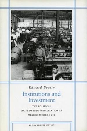 Institutions and Investment af Beatty Edward, Edward Beatty