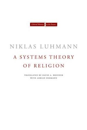 A Systems Theory of Religion af Niklas Luhmann