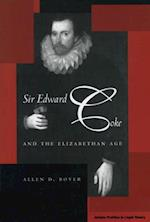 Sir Edward Coke and the Elizabethan Age af Allen D. Boyer, Boyer Allen