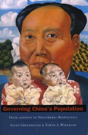 Governing China's Population af Susan Greenhalgh