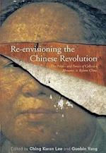 Re-Envisioning the Chinese Revolution af Ching Kwan Lee