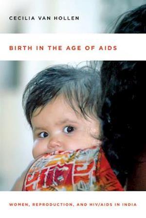 Birth in the Age of Aids af Cecilia Van Hollen
