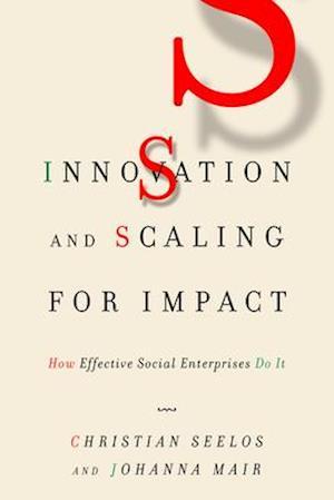 Bog, hardback Innovation and Scaling for Impact af Johanna Mair