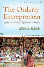 The Orderly Entrepreneur (Anthropology of Policy)