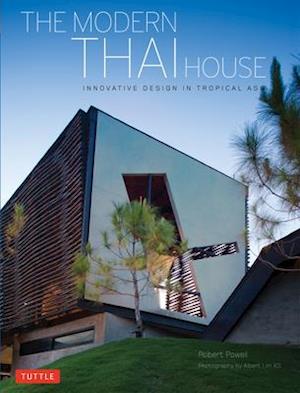 The Modern Thai House af Robert Powell