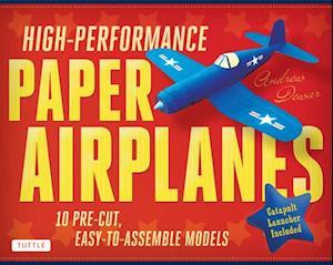 High-Performance Paper Airplanes af Andrew Dewar
