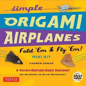 Simple Origami Airplanes Mini Kit af Andrew Dewar