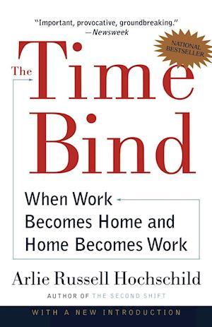 The Time Bind af Arlie Russell Hochschild