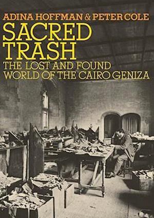 Sacred Trash af Peter Cole, Adina Hoffman